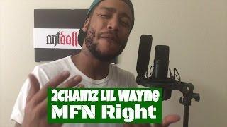 2Chainz Lil Wayne - MFN Right(REMIX/COVER FREESTYLE) Clean Lyrics Video #164