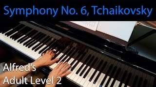 Symphony No. 6, Tchaikovsky (Early-Intermediate Piano Solo) Alfred's Adult Level 2