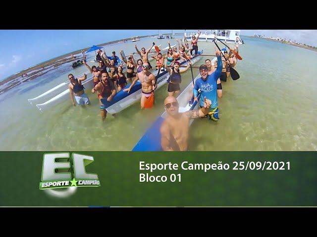 Esporte Campeão 25/09/2021 - Bloco 01