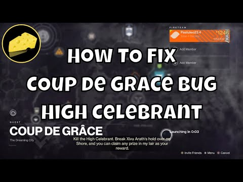 How To Fix Coup De Grace Bug High Celebrant Mission Glitch Fourth Mark