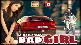Haryana Rap Song   Bad Girl F.t Akp Machi Raper 2017   Latest Rap Song   Madhur Films