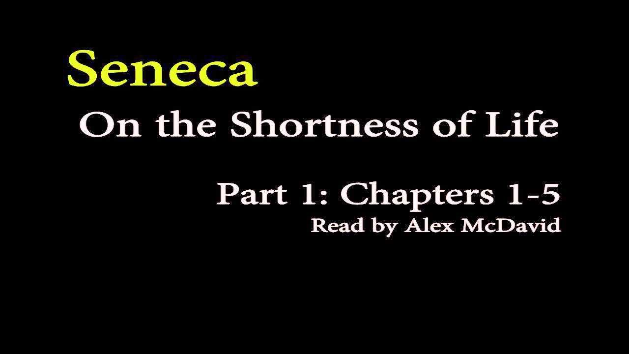 seneca on the shortness of life part stoicism seneca on the shortness of life part 1 stoicism
