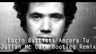 Lucio Battisti - Ancora Tu (Julian Mc Cain Bootleg Remix).mp3