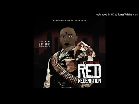 TIP (Slaughter Gang) x Young Thug - Red Redemption