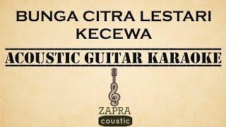 Bunga Citra Lestari - Kecewa (Acoustic Guitar Karaoke)