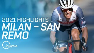 Milan-San Remo 2021 | Full Race Highlights | InCycle