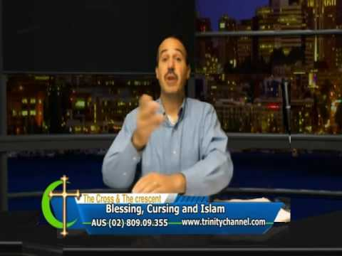 The Cross & The Crescent- Blessing, Cursing and Islam