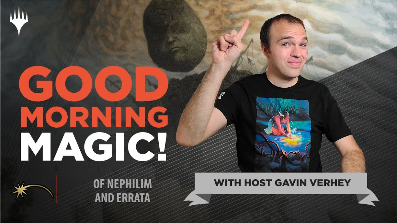 Making the Nephilim Legendary?! Let's Talk About Errata!   Good Morning Magic
