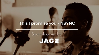 this i promise you nsync spanish cover by jace carrillo