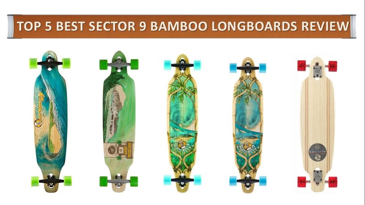 The 5 Best Sector 9 Bamboo Longboards Review 2016 | Best Longboards Review Present