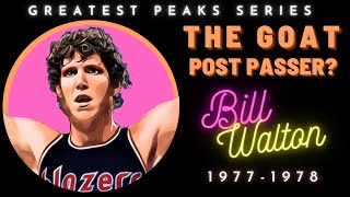 How good was Bİll Walton at his best? | Greatest Peaks, Ep. 2