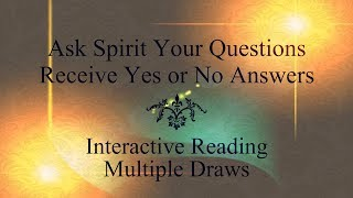 Ask Spirit Your Questions - Get 'Yes' or 'No' Answers!