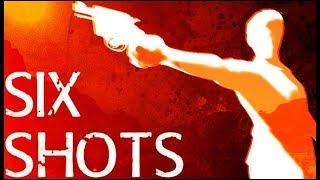 SIX SHOTS GamePlay (PC)