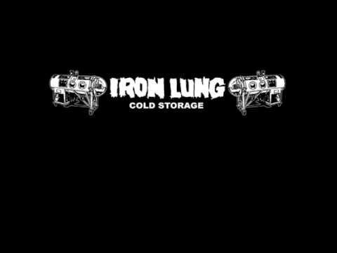 IRON LUNG - Cold Storage (FULL)