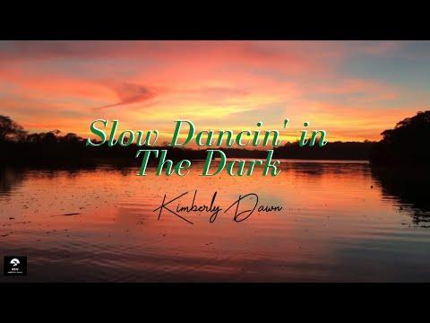 Slow Dancin' In The Dark - Kimberly Dawn