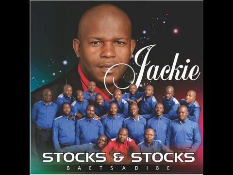Jacky Stocks & Stocks: Baetsa Dibe