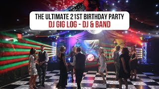 DJ Gig Log: The Ultimate 21st Birthday Party with DJ and Band