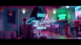 Doci & Devinta - Say La Vie (official music video)