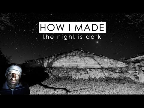 "How I made ""The Night is Dark"" ~ Night Photography project"