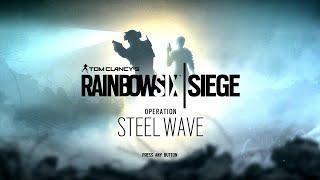 🔫 New Operators - Operation Steel Wave - Rainbow Six Siege
