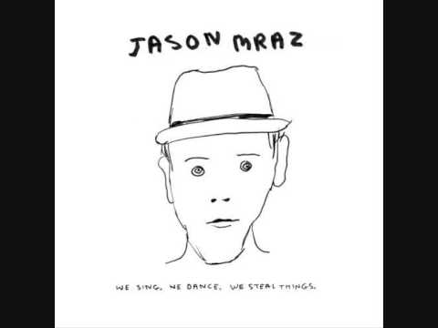 Jason Mraz-You make me high