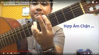 [Guitar #6] Tính Hợp Âm Chặn Cực Đơn Giản - Áp Dụng Hoa Sứ Nhà Nàng
