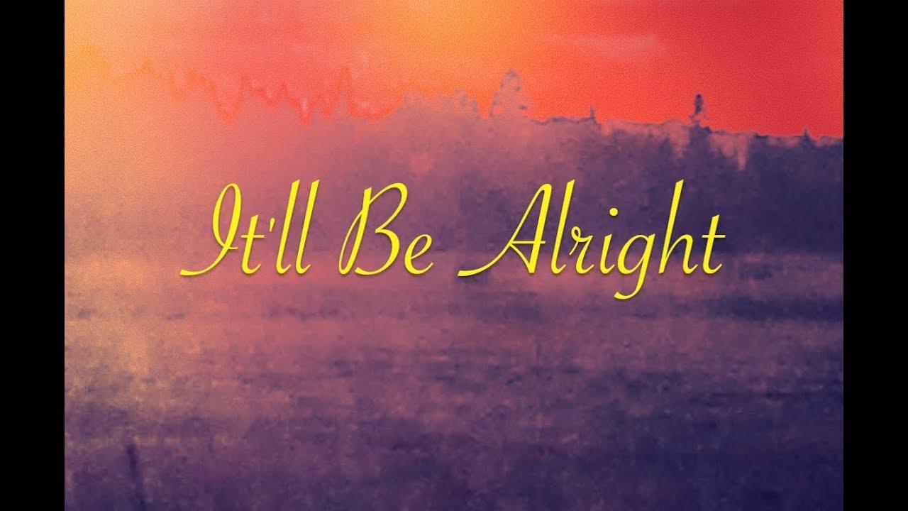 alex-singleton-it-ll-be-alright-official-lyric-video-alexander-singleton