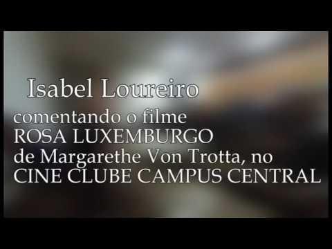Isabel Loureiro Comentario Sobre O Filme Rosa Luxemburgo De Margarethe Von Trotta Youtube