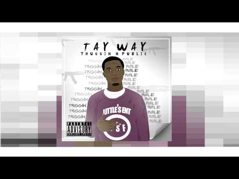 TAY WAY - FUCK IT UP