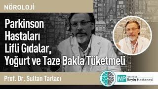 Parkinson Hastaları Lifli Gıdalar, Yoğurt ve Taze Bakla Tüketmeli-Nöroloji Uzmanı Sultan Tarlacı