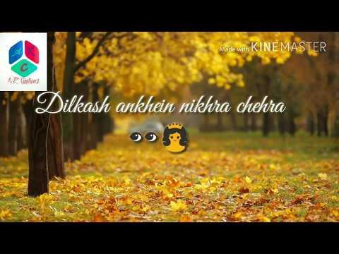 Dilkash Ankhein Nikhra Chehra |💕Love💖| Whatsapp Status | A.R. Creations
