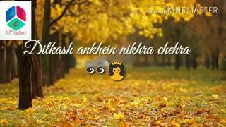 Dilkash Ankhein Nikhra Chehra  💕Love💖  Whatsapp Status   A.R. Creations