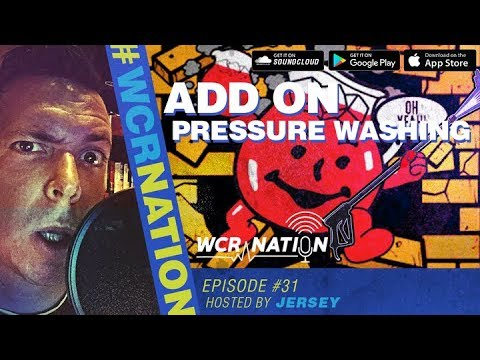 WCR Nation Episode 31 | Add On Pressure Washing  | The Window Cleaning Podcast