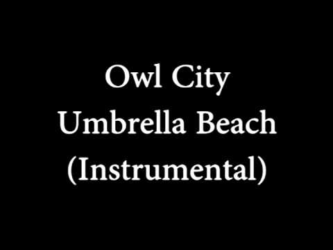 Owl City - Umbrella Beach (Instrumental) HQ