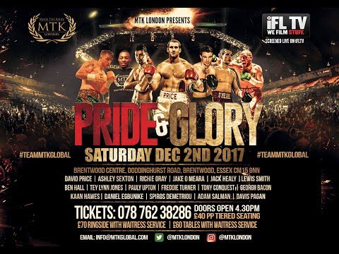 MTK LONDON PRESENTS ... PRIDE & GLORY  *LIVE PROFESSIONAL BOXING* (FEAT. HEAVYWEIGHT DAVID PRICE)
