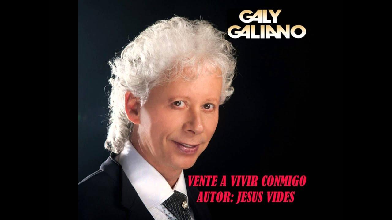 GALY GALIANO - VENTE A VIVIR CONMIGO