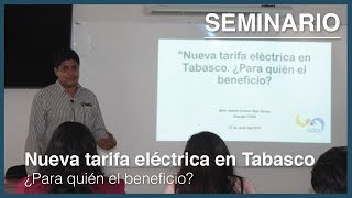 Nueva tarifa eléctrica en Tabasco ¿Para quién el beneficio? //  Mtro. Ismael Antonio Ruíz Alonso