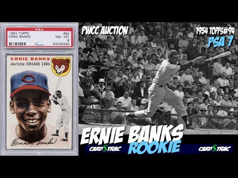 1954 Ernie Banks Rookie Card Topps 94 Psa 7 Youtube
