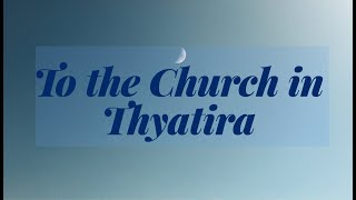 To the Church in Thyatira