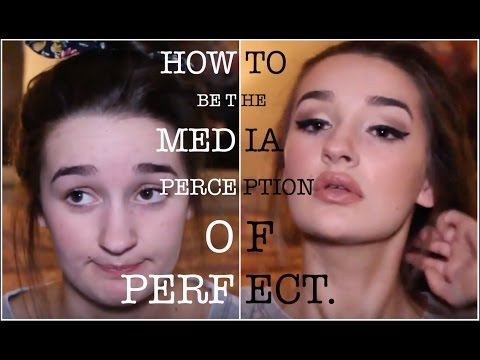 How To Be The Media's Perception Of Perfection. | Just Jolie