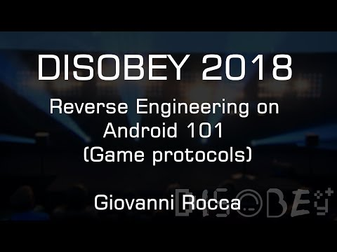Disobey 2018 - Reverse Engineering on Android 101 (Game protocols) - Giovanni Rocca
