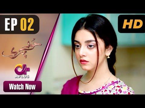 Hoor Pari - Episode 2 | Aplus Dramas | Alizeh Shah, Ammara Butt, Arman Ali Pasha | Pakistani Drama