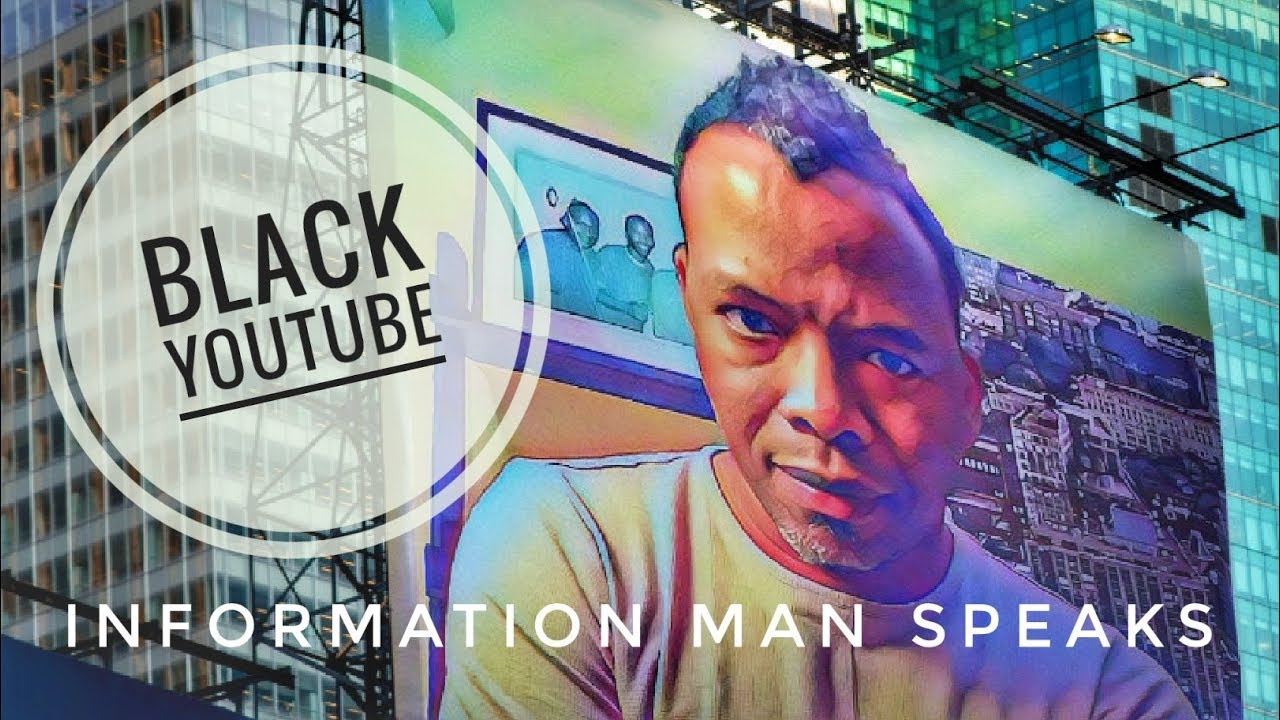 Black Content Creators Black YouTube Information Man show