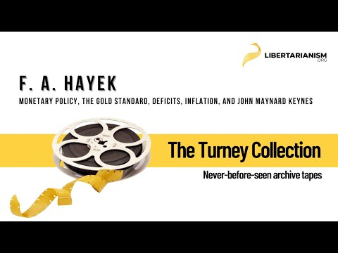 F. A. Hayek on Monetary Policy, the Gold Standard, Deficits,