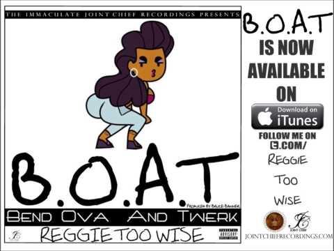 Bend Ova And Twerk - Reggie Too Wise