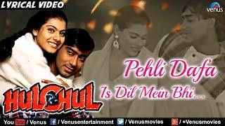 Pehli Dafaa Is Dil Mein Full Lyrical Video | Hulchul | Ajay Devgan, Kajol | Kumar Sanu & Alka Yagnik