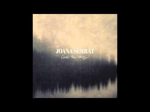 Joana Serrat - Cross The Verge