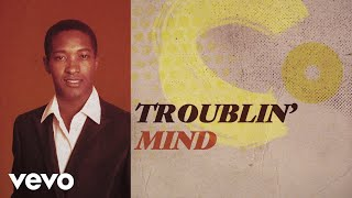 Sam Cooke - (Somebody) Ease My Troublin' Mind (Official Lyric Video)