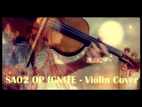 【Violin Cover】Sword Art Online II Opening - IGNITE【Umidori】