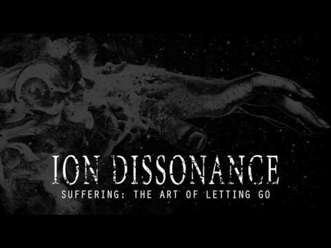 Suffering: The Art Of Letting Go | Ion Dissonance | Official Stream